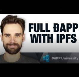 Build a Fully Decentralized Application with IPFS | Dapp University | Ethereum Dapps