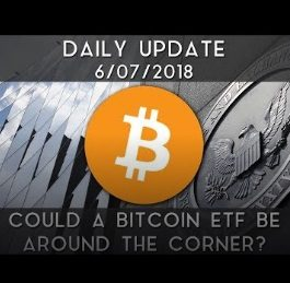 DataDash | Daily Update (6/7/18) | Bitcoin ETF Possibility
