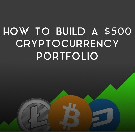 How To Build A Crypto Currency Portfolio With Only $500