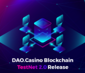 DAO.Casino Blockchain Announces The Launch of its TestNet 2.0