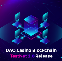 DAO.Casino Blockchain Announces The Launch of its TestNet 2.0