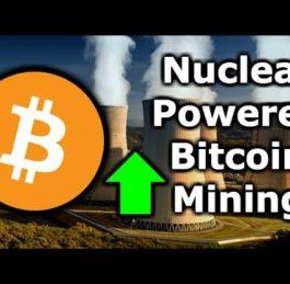 Nuclear Bitcoin Mining | Mining Wars USA, Russia, China & Canada