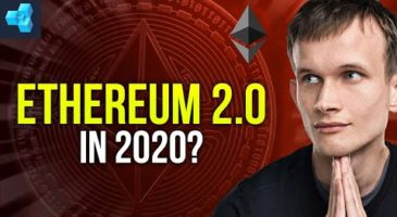Will Ethereum 2.0 Arrive in 2020?