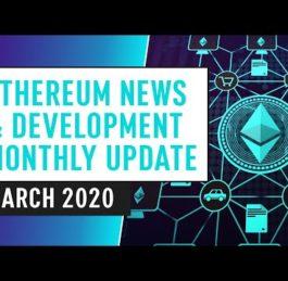Ethereum Blockchain News & Development | 2020 Update